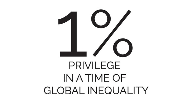 One Percent Show, 1% Privilege in a time of Global Inequality